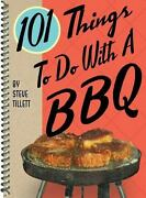 101 Things To Do With A Bbq By Steve Tillett Spiral Bound Paperback New Gift