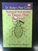 Dr. Bader's Pest Cures Natural Solutions To Things That Bug You