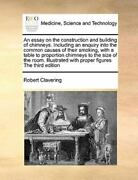 An Essay On The Construction And Building Of Chimneys. Including An Enquiry I...