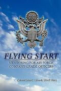 Flying Start Mentoring For Air Force Company Grade Officers By Colonel John...