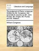 The Judgment Of Paris A Masque. Written By Mr. Congreve. Set Severally To Mu...