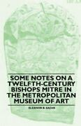 Some Notes On A Twelfth-century Bishops Mitre In The Metropolitan Museum Of A...