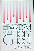New Paperback The Baptism Of The Holy Ghost By Alan Kitay Ships Free