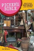 Picker's Bible How To Pick Antiques Like The Pros By Joe Willard