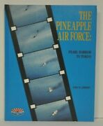 Pineapple Air Force Pearl Harbor To Tokyo By John Lambert Signed By 4 Aces