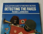 Detecting The Fakes Third Reich Militaria Nazi Antiques Collector Guide Book