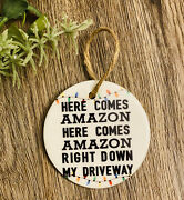 Here Comes Ornament - Humor Christmas Ornament - Pandemic - Driveway