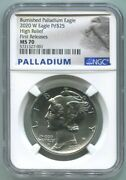 2020 1oz. Palladium High Relief Eagle Ngc Mint State 70 First Releases