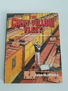 The Great Yellow Fleet By John H. White 1986 Hx Of American Rr Reefers