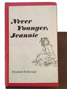 Never Younger Jeannie By Witheridge Elizabeth 1963 Hardcover Exlib
