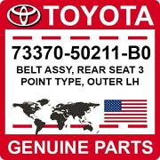 73370-50211-b0 Toyota Oem Genuine Belt Assy Rear Seat 3 Point Type Outer Lh