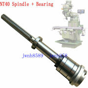 1set Bridgeport Mill Part Milling Machine Nt40 Spindle + Bearings Assembly New