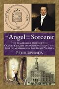 The Angel And Sorcerer The Remarkable Story Of The Occult Origins Of Mormoni...