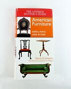 The Antique Hunterand039s Guide American Furniture Tables Chairs Sofas And Beds
