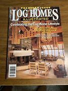 Log Homes Illustrated Magazine Premiere Issue 1 August / September 1993
