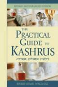 The Practical Guide To Kashrus Rabbi Shaul Wagschal