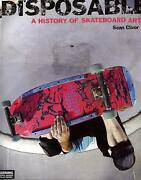 Sean Cliver Disposable A History Of Skateboard Art 2007
