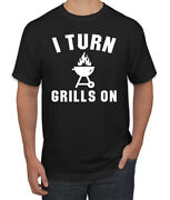 I Turn Grills On Pop Culture Menand039s Crew Neck Graphic Tee T-shirt