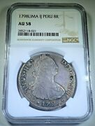 Ngc Au-58 1798 Spanish Peru Silver 8 Reales Antique 1700s Colonial Dollar Coin
