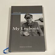 My Logbook Reminiscences 1938 To 2006 By Ganduumlnther Rall Hardcover Autographed