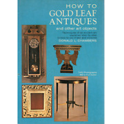 How To Gold Leaf Antiques And Other Art Objects By Donald L. Chambers Used