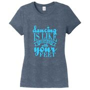 Dancing Is Like Dreaming With Your Feet Womenand039s Fitted T-shirt - Dance Quote