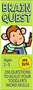 My First Brain Quest Ages 2-3, 400 Challenging Questions, Toddler Word Skills.