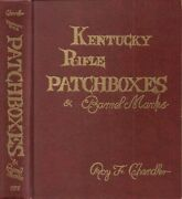 Roy F Chandler / Kentucky Rifle Patchboxes And Barrel Marks 1972