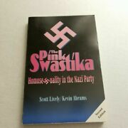 Pink Swastika Homosexuality In The Nazi Party [paperback] [1995] Lively, Scott