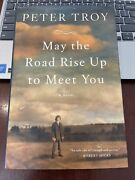 May The Road Rise Up To Meet You By Peter Troy 2012, Hardcover
