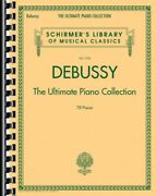 Debussy The Ultimate Piano Collection Sheet Music Schirmer Book 050498739