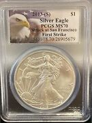 2013-s American Silver Eagle First Strike Struck At San Francisco Pcgs Ms70
