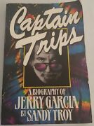 Captain Trips A Biography Of Jerry Garcia Sandy Troy Grateful Dead Used Bio Book