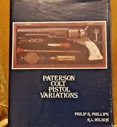 Colt Firearms Paterson Colt Pistol Variations By Phil Phillips And R. L. Wilson