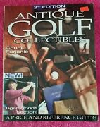 Antique Golf Collectibles Pricing Reference Guide 3rd Edition By Chuck Furjanic