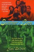 Summer Of Love The Inside Story Of Lsd Rock And Roll Free Love By Joel Selvin