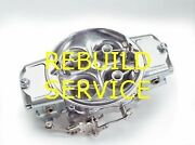 Holley And Bg Carb Rebuild Service 4500 750 1050 1150 1250 Dominator