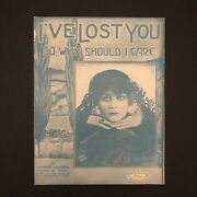 I've Lost You So Why Should I Care - 1916 Antique Sheet Music