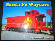 Railroads Santa Fe Waycars Cabooses By S.m. Priest 2000 1st Printing Hard Cover