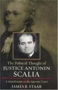 The Political Thought Of Justice Antonin Scalia A Hamiltonian On The Supreme...