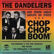 Various The Dandeliers And Other Great Groups On States - And039chop Chop Boomand039 Cd I