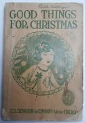 1907 Good Things For Christmas T.s. Denison And Company Chcago Collectible Book