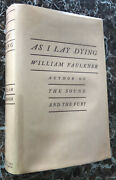 As I Lay Dying, William Faulkner 1930 True First Editionan American Masterpiece