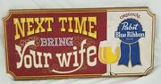 Vintage Pabst Blue Ribbon Beer Wood Bar Sign - Next Time Bring Your Wife - Pbr
