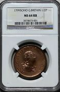 1799 Soho Great Britain 1/2p Half Penny Ngc Ms 64 Rb Red Brown