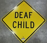 30x30 Deaf Child Authentic Street Road State Highway Sign Reflective