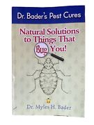 Natural Solutions To Things That Bug You Dr. Bader's Pest Cures Paperback