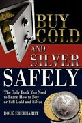 Buy Gold And Silver Safely The Only Book You Need To Learn How To Buy Or Sell G