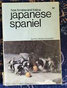 How To Raise And Train A Japanese Spaniel By Mrs. Claude Alexander 1968 Vintage