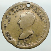 United States Us Henry Clay Political Campaign Old Antique Medal I91902